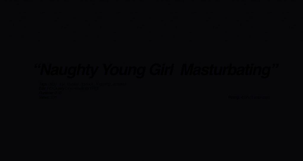 naughty young girl masturbating full
